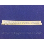 "Restoration Decal - ""Unleaded Fuel Only"" Clear Decal 1/2"" x 3 7/8"""